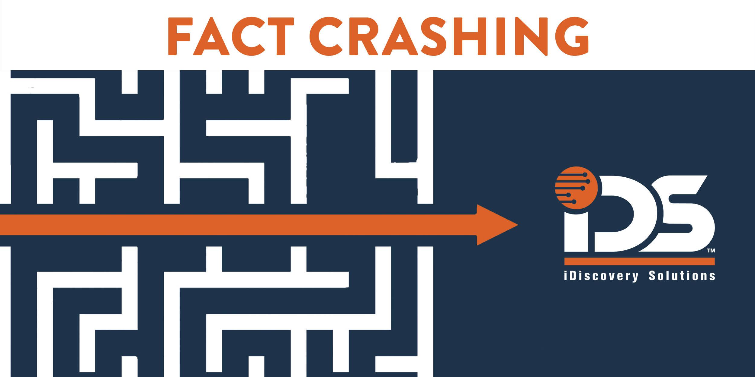 Fact Crashing™, Fact Crashing™ Blog, iDiscovery solutions, eDiscovery, Structured Data