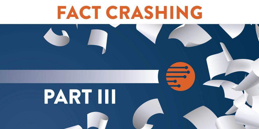 Fact Crashing, Transactional Data, Dispute Resolution, Data-Based Evidence, Fact Crashing™