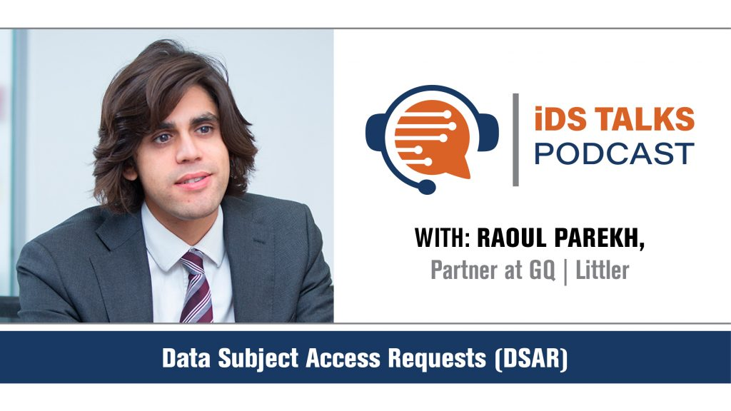 iDS TALKS 1.1: Data Subject Access Requests with Raoul Parekh