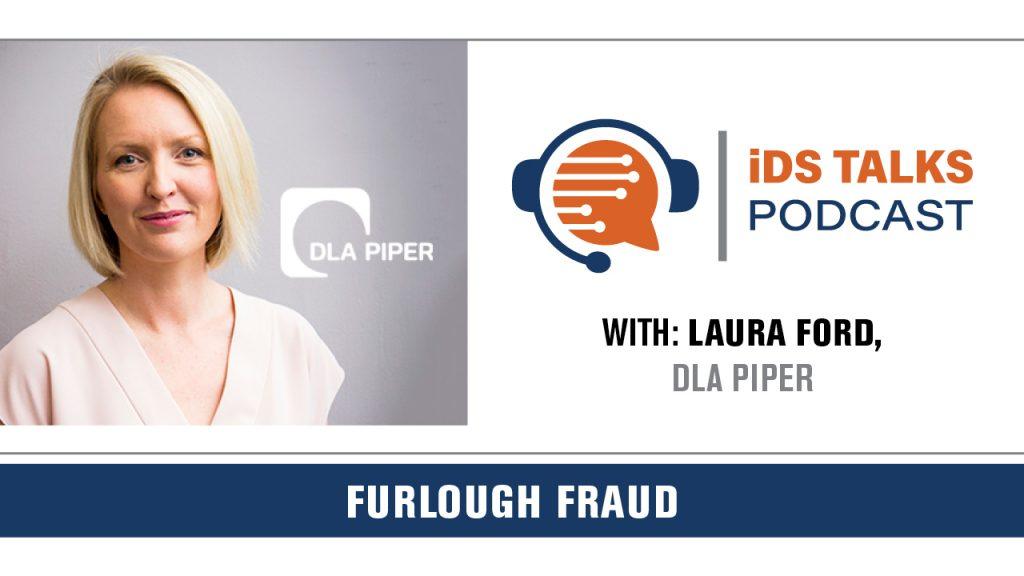 iDS TALKS, Tim LaTulippe, Laura Ford, Laura Ford DLA Piper, DLA Piper, Structured Data Analysis, Furlough Fraud