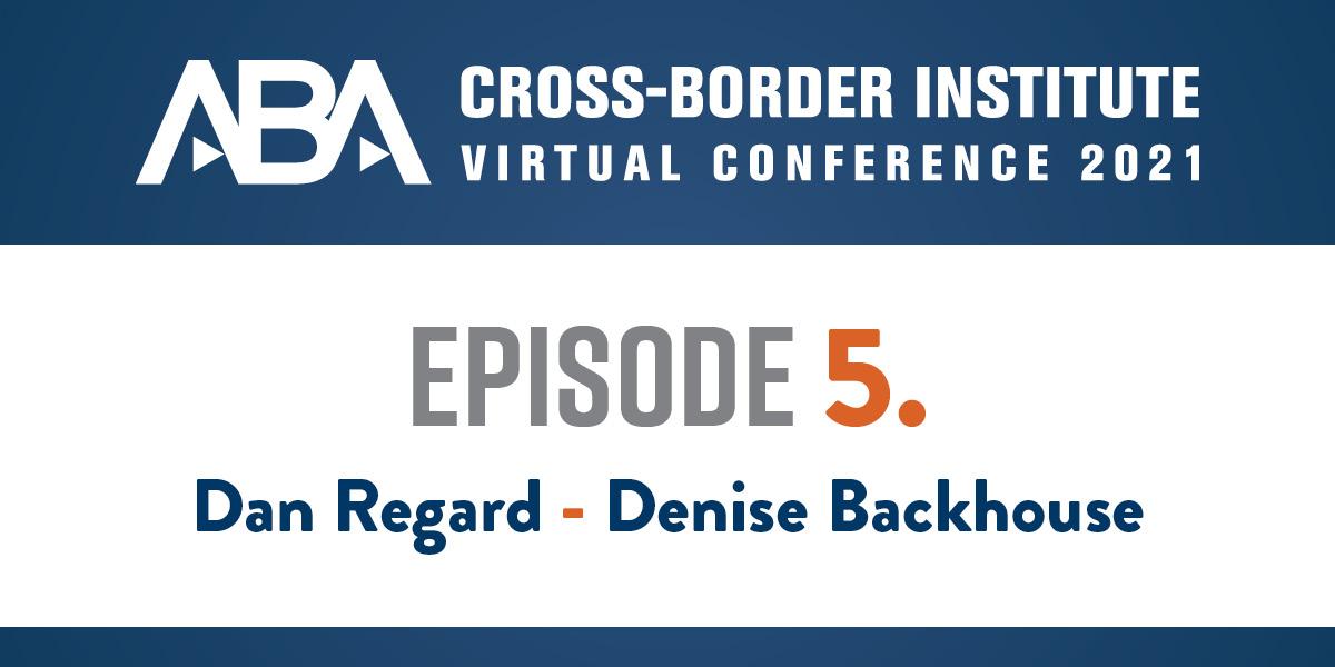 virtual conference, iDS, ABA Cross-Border Institute Ep. 5, ABA Cross-Border Institute, ABA Cross-Border Institute Virtual Conference, Denise Backhouse, Dan Regard