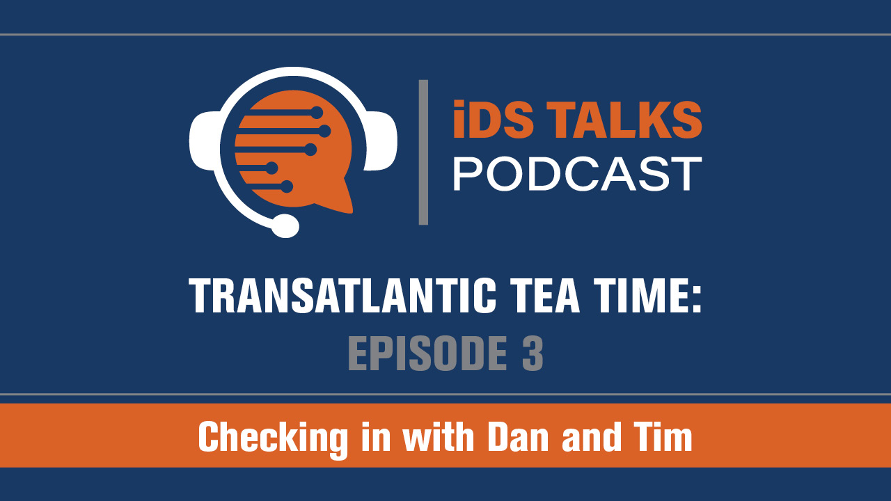 Data Solutions, custom data solutions, iDS Transatlantic Tea time, Transatlantic Tea Time, iDS Podcast, iDiscovery Solutions Podcast, eDiscovery Podcast